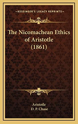 9781165221417: The Nicomachean Ethics of Aristotle (1861) (Kessinger Legacy Reprints)
