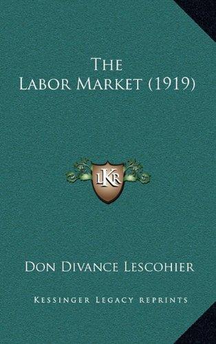 9781165222452: The Labor Market (1919)