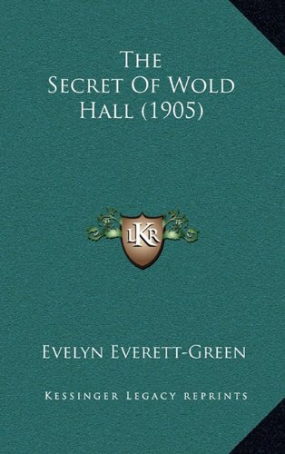 9781165222599: The Secret Of Wold Hall (1905)