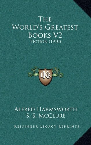 9781165223206: The World's Greatest Books V2: Fiction (1910)