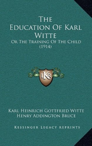 9781165223435: The Education Of Karl Witte: Or The Training Of The Child (1914)