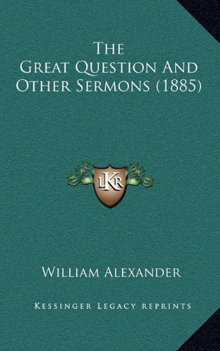 9781165225491: The Great Question And Other Sermons (1885)