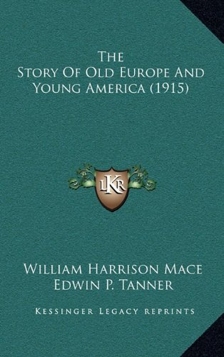 9781165225606: The Story Of Old Europe And Young America (1915)