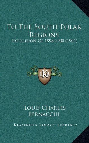 9781165226252: To The South Polar Regions: Expedition Of 1898-1900 (1901)