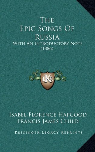 9781165227334: The Epic Songs Of Russia: With An Introductory Note (1886)