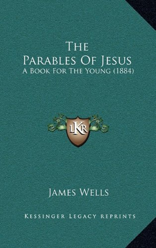 9781165228812: The Parables of Jesus: A Book for the Young (1884)
