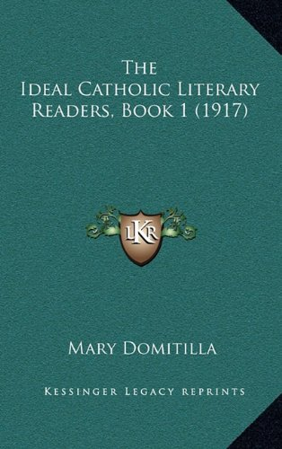 9781165229086: The Ideal Catholic Literary Readers, Book 1 (1917)
