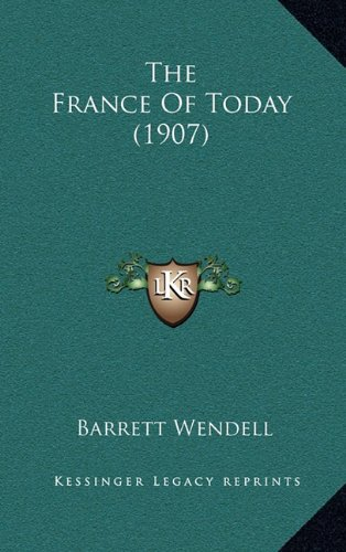 9781165230501: The France Of Today (1907)