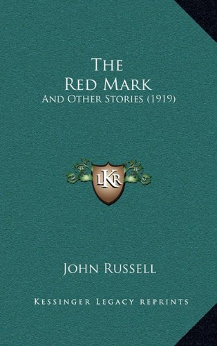 The Red Mark: And Other Stories (1919) (1165231115) by Russell, John