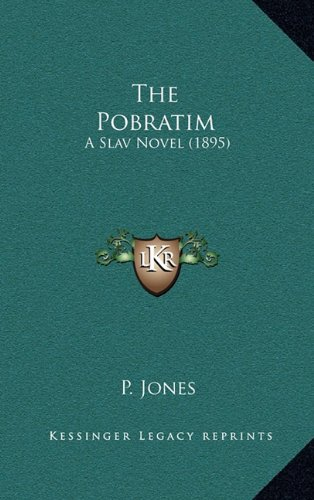 9781165231324: The Pobratim: A Slav Novel (1895)