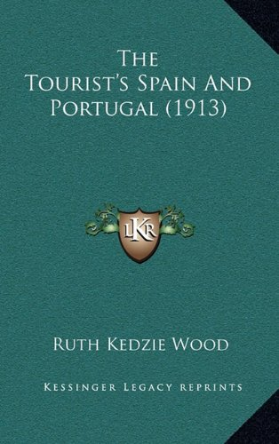9781165232611: The Tourist's Spain and Portugal (1913)