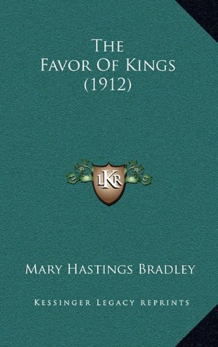 9781165232994: The Favor Of Kings (1912)
