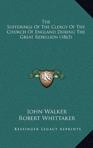9781165233120: The Sufferings Of The Clergy Of The Church Of England During The Great Rebellion (1863)
