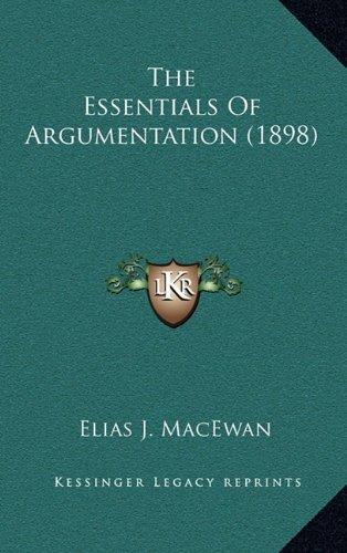 9781165235070: The Essentials Of Argumentation (1898)