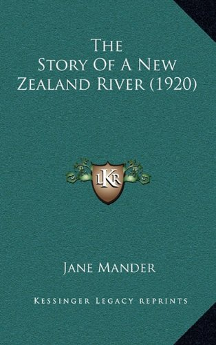 9781165235292: The Story Of A New Zealand River (1920)
