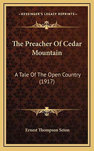 9781165235704: The Preacher Of Cedar Mountain: A Tale Of The Open Country (1917)