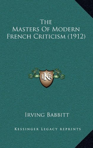 9781165235971: The Masters Of Modern French Criticism (1912)