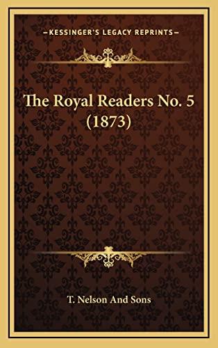 9781165236473: The Royal Readers No. 5 (1873)