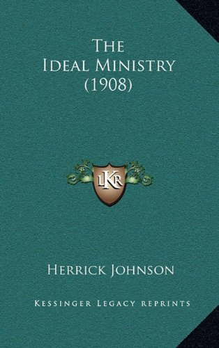 9781165240104: The Ideal Ministry (1908)