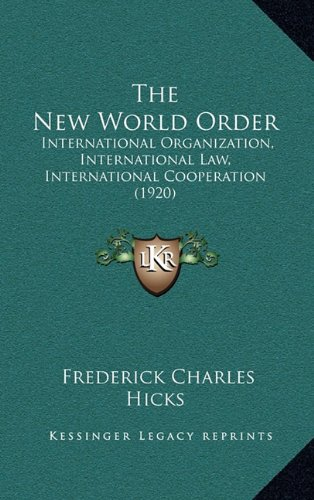 9781165240142: The New World Order: International Organization, International Law, International Cooperation (1920)