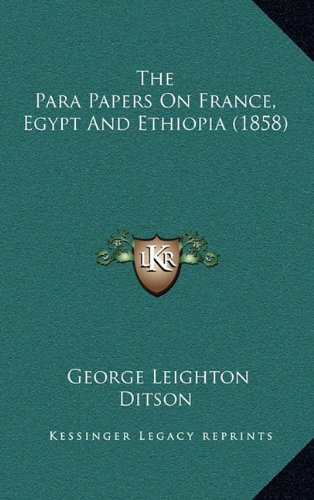 9781165240302: The Para Papers on France, Egypt and Ethiopia (1858)