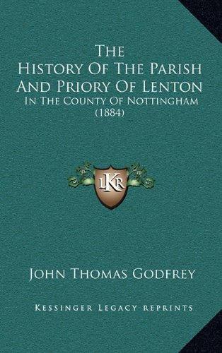 9781165241293: The History Of The Parish And Priory Of Lenton: In The County Of Nottingham (1884)