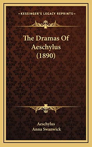 9781165241378: The Dramas Of Aeschylus (1890)