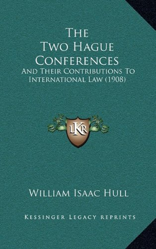 9781165241491: The Two Hague Conferences: And Their Contributions To International Law (1908)