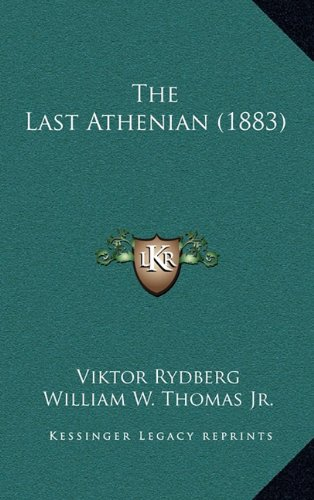 9781165241729: The Last Athenian (1883)