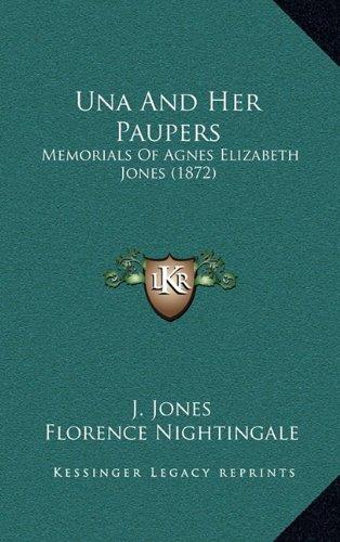 9781165242054: Una And Her Paupers: Memorials Of Agnes Elizabeth Jones (1872)