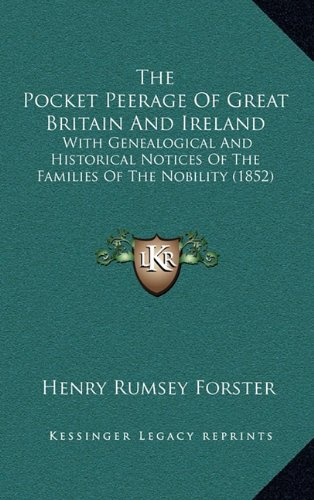 9781165243563: The Pocket Peerage Of Great Britain And Ireland: With Genealogical And Historical Notices Of The Families Of The Nobility (1852)