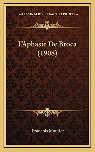 9781165244669: L'Aphasie de Broca (1908)