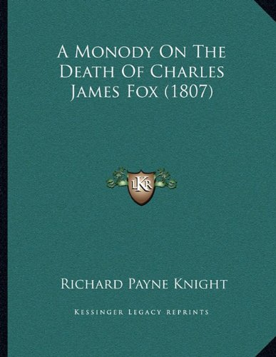 9781165245673: A Monody On The Death Of Charles James Fox (1807)