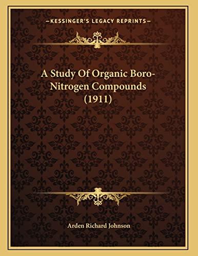 9781165248506: A Study Of Organic Boro-Nitrogen Compounds (1911)