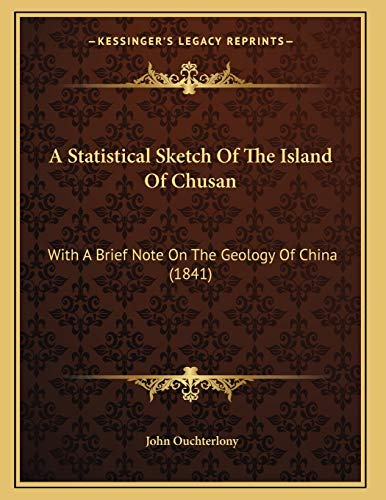 9781165250455: A Statistical Sketch Of The Island Of Chusan: With A Brief Note On The Geology Of China (1841)