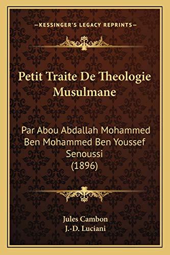 9781165253197: Petit Traite de Theologie Musulmane: Par Abou Abdallah Mohammed Ben Mohammed Ben Youssef Senoussi (1896)