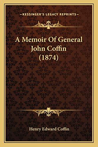 9781165253937: A Memoir Of General John Coffin (1874)
