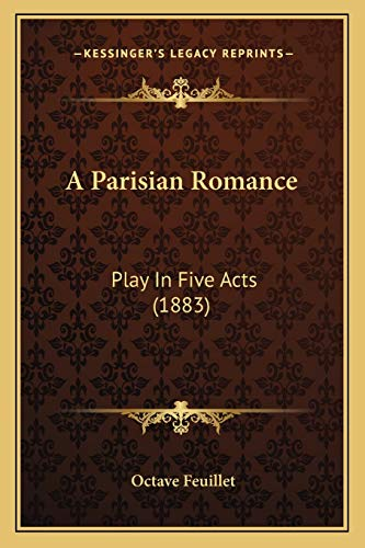 9781165255801: A Parisian Romance: Play In Five Acts (1883)