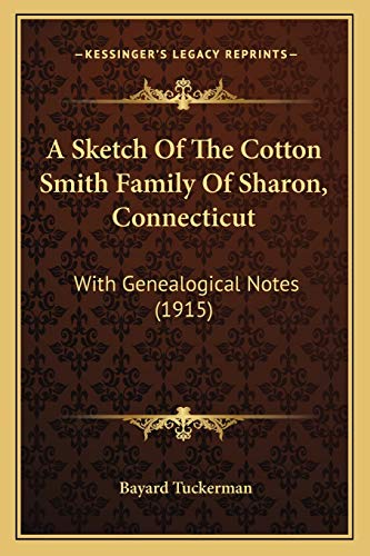 9781165257232: A Sketch Of The Cotton Smith Family Of Sharon, Connecticut: With Genealogical Notes (1915)