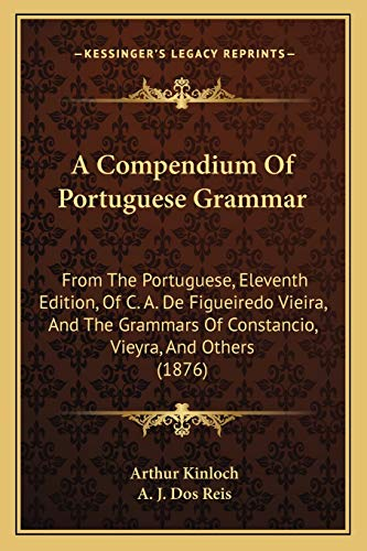 A Compendium Of Portuguese Grammar: From The