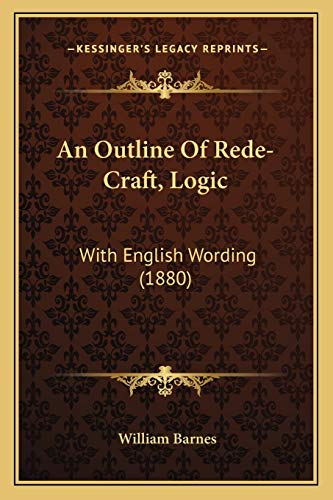 9781165259922: An Outline Of Rede-Craft, Logic: With English Wording (1880)