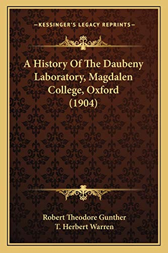 9781165264438: A History of the Daubeny Laboratory, Magdalen College, Oxford (1904)