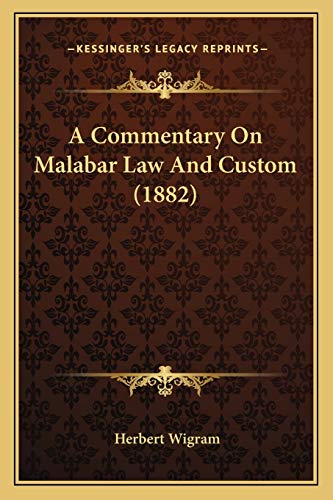 9781165269549: A Commentary On Malabar Law And Custom (1882)