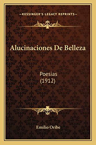 9781165270330: Alucinaciones de Belleza: Poesias (1912)