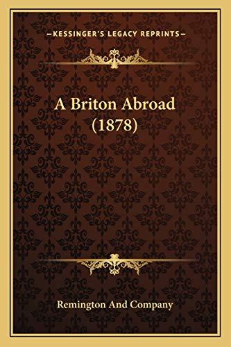 9781165270613: A Briton Abroad (1878)