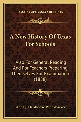 9781165271290: A New History Of Texas For Schools: Also For General Reading And For Teachers Preparing Themselves For Examination (1888)
