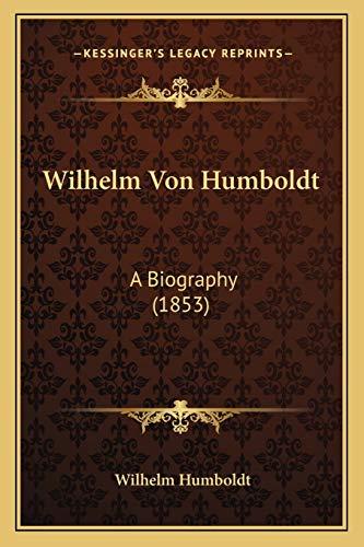 9781165271719: Wilhelm Von Humboldt: A Biography (1853)