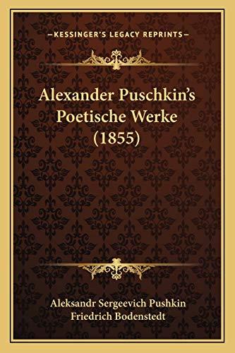 9781165275366: Alexander Puschkin's Poetische Werke (1855) (German Edition)