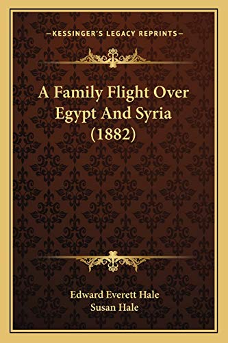 9781165277544: A Family Flight Over Egypt And Syria (1882)