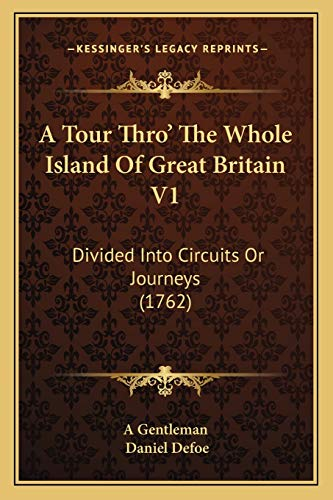 9781165278336: A Tour Thro' The Whole Island Of Great Britain V1: Divided Into Circuits Or Journeys (1762)